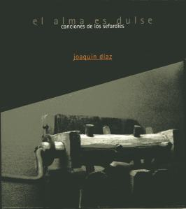 2001 El alma es dulse (Canciones de los sefardíes)