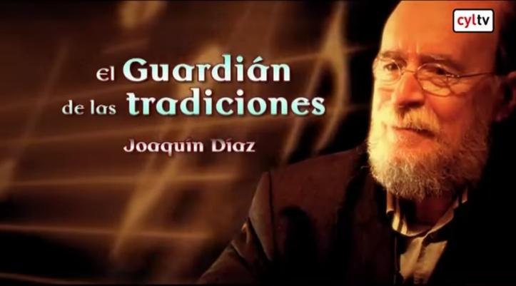 Joaquín Díaz - Guardián de las tradiciones
